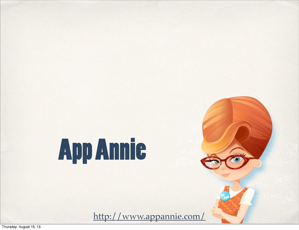 App Annie http://www.appannie.com/ Thursday, Au...