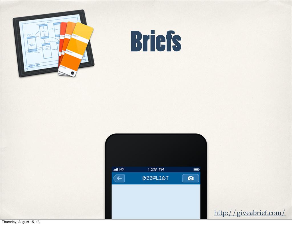 Briefs http://giveabrief.com/ Thursday, August ...