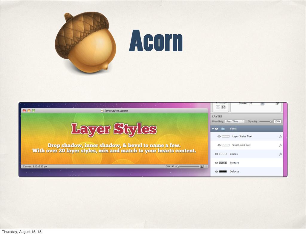 Acorn Thursday, August 15, 13