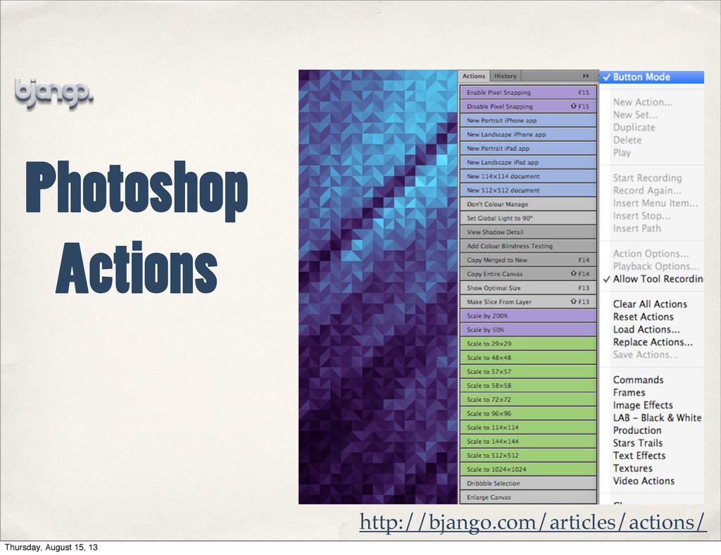 Photoshop Actions http://bjango.com/articles/ac...