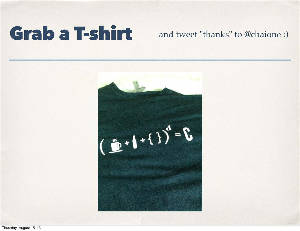 """Grab a T-shirt and tweet """"thanks"""" to @chaione :..."""