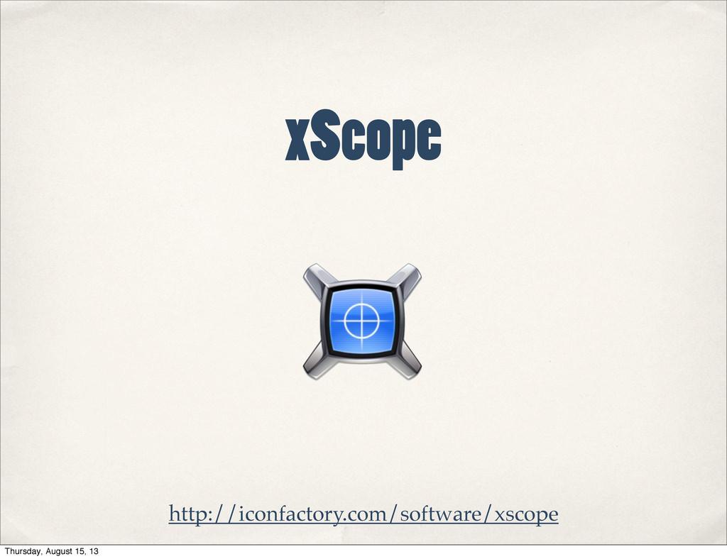 xScope http://iconfactory.com/software/xscope T...