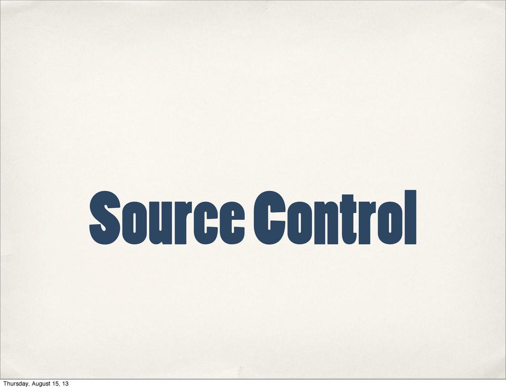 Source Control Thursday, August 15, 13