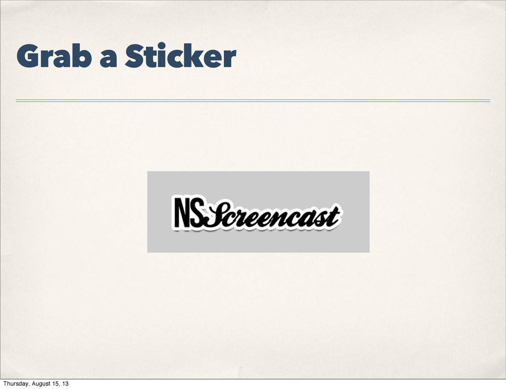 Grab a Sticker Thursday, August 15, 13