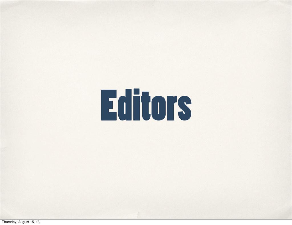 Editors Thursday, August 15, 13