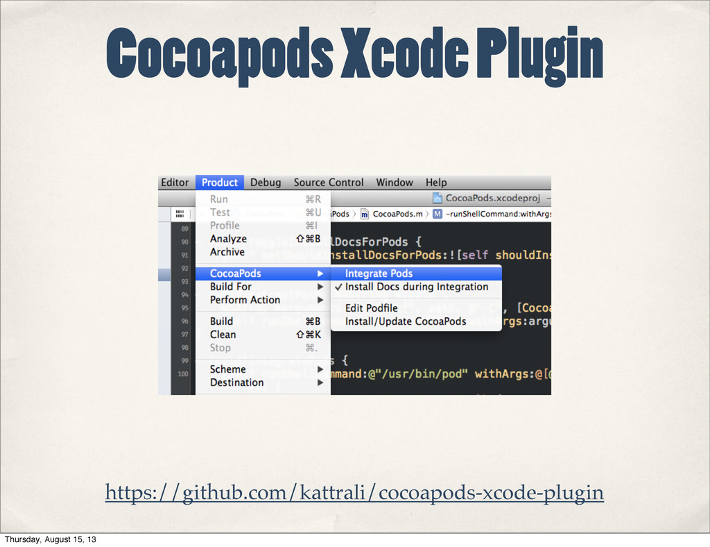 Cocoapods Xcode Plugin https://github.com/kattr...