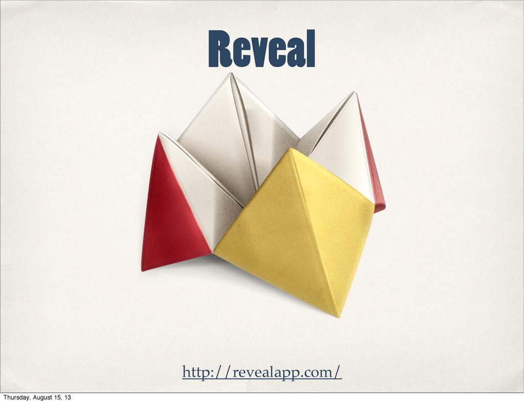 Reveal http://revealapp.com/ Thursday, August 1...