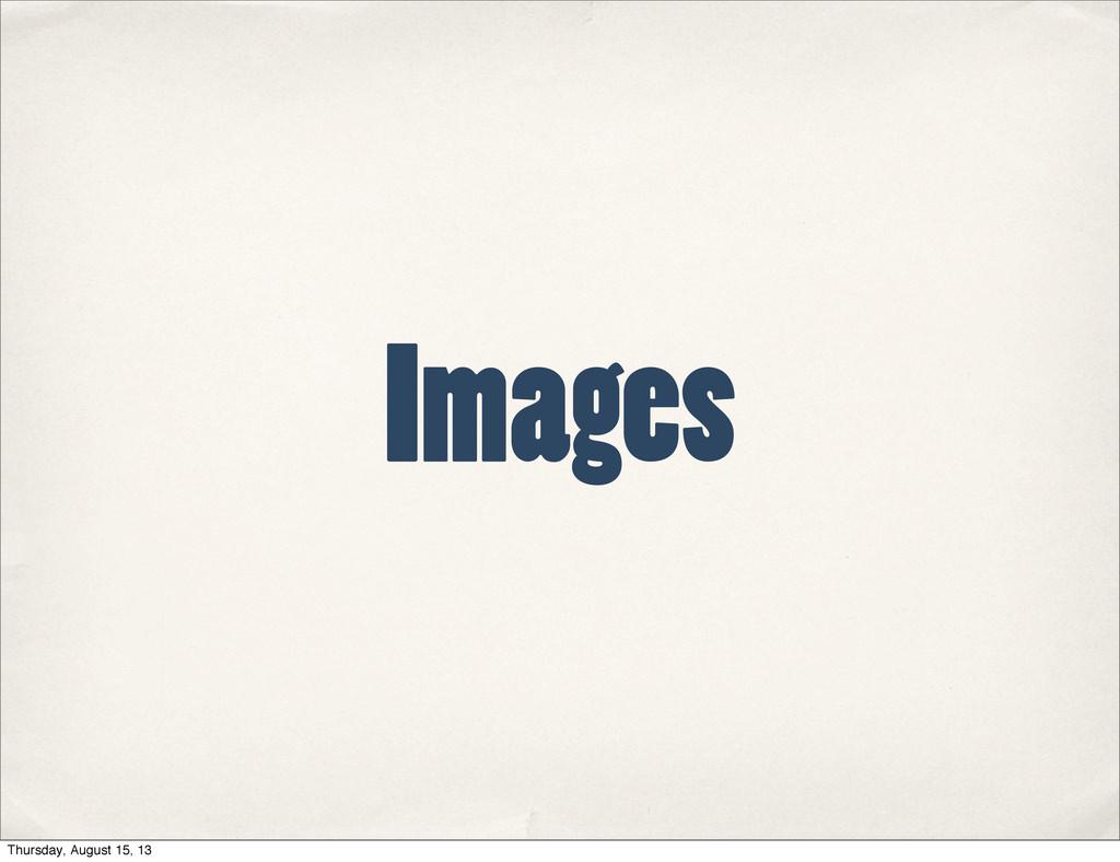 Images Thursday, August 15, 13