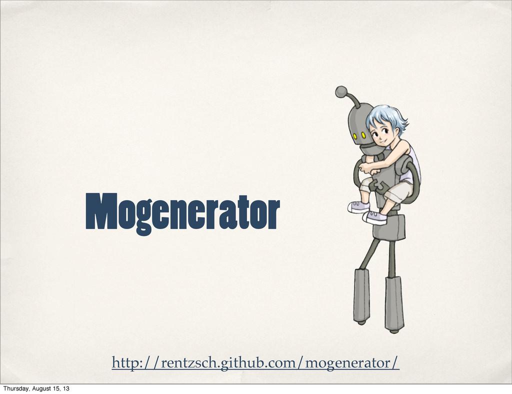 Mogenerator http://rentzsch.github.com/mogenera...