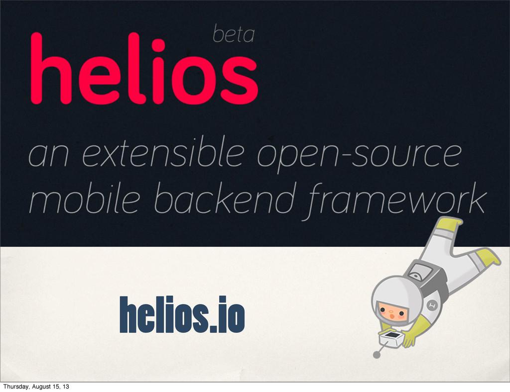 helios.io Thursday, August 15, 13
