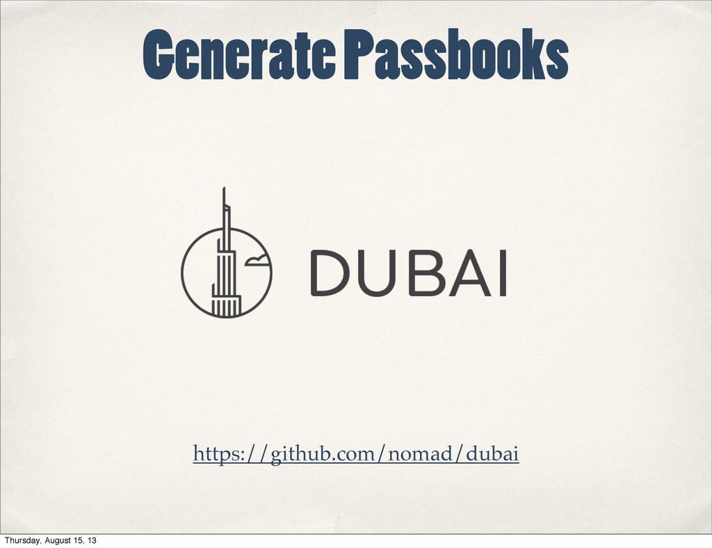 Generate Passbooks https://github.com/nomad/dub...
