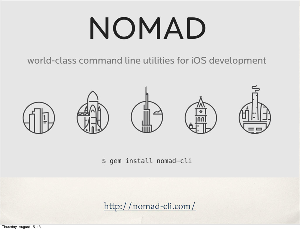 http://nomad-cli.com/ Thursday, August 15, 13