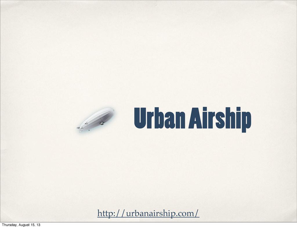 Urban Airship http://urbanairship.com/ Thursday...