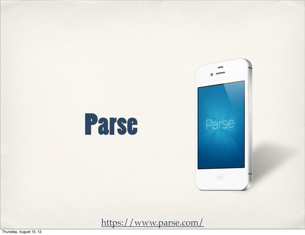 https://www.parse.com/ Parse Thursday, August 1...