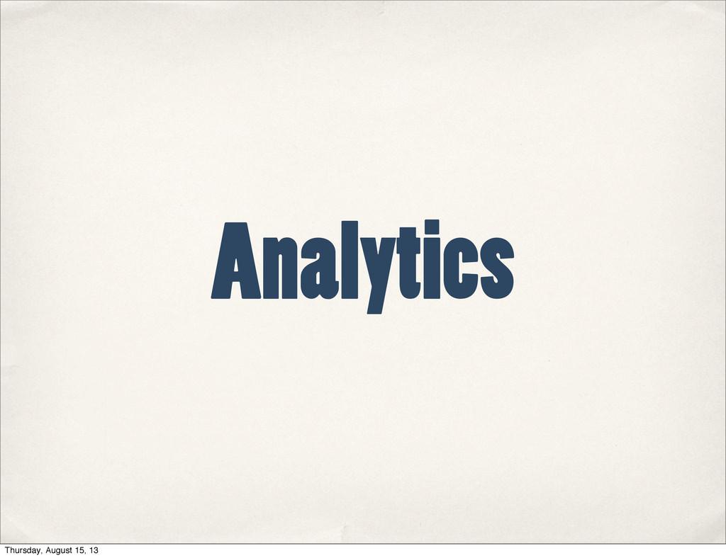Analytics Thursday, August 15, 13