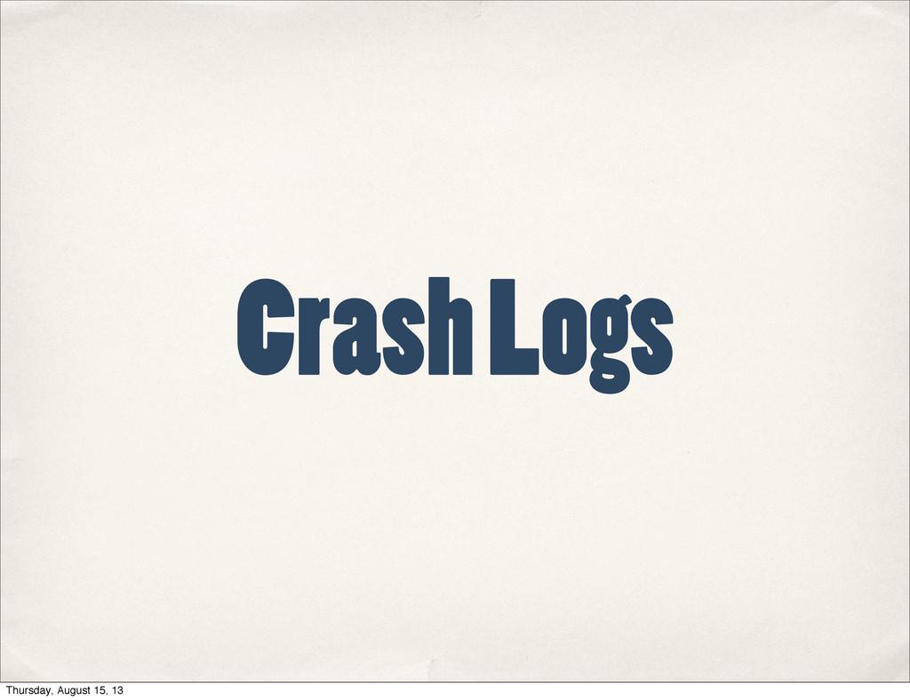 Crash Logs Thursday, August 15, 13