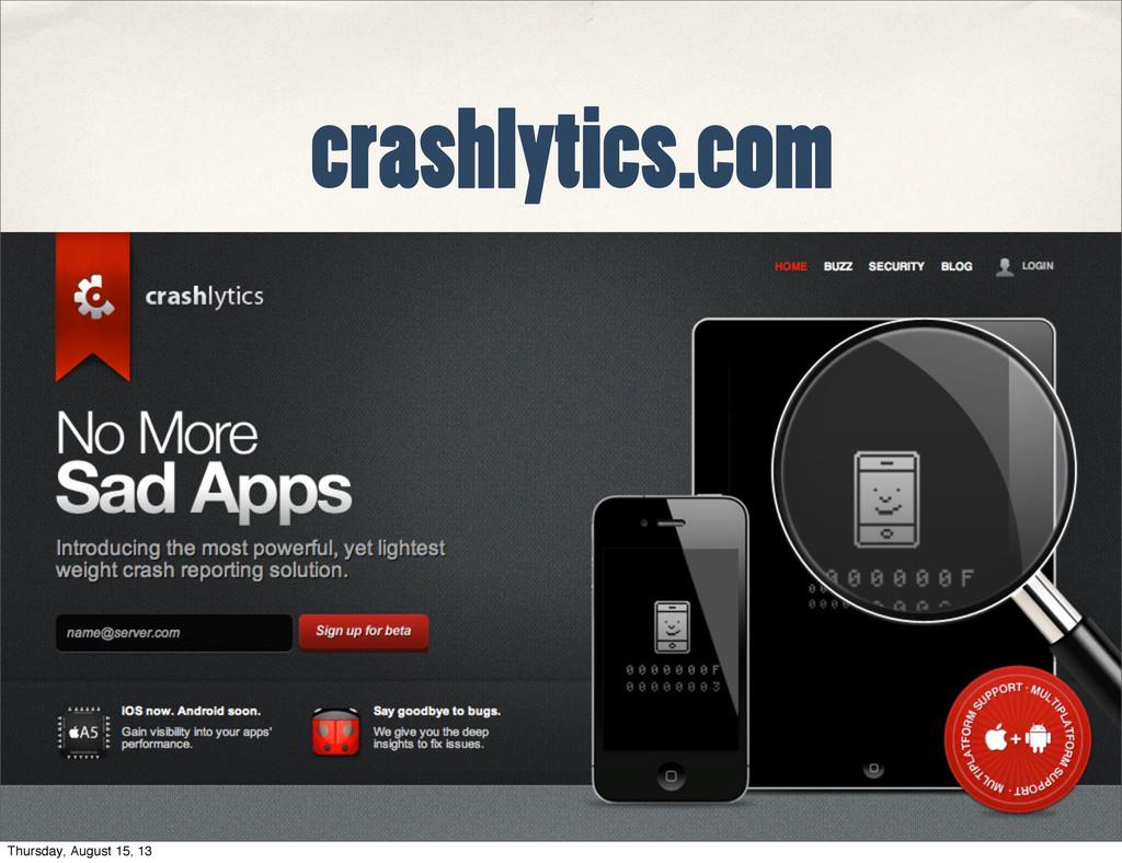 crashlytics.com Thursday, August 15, 13