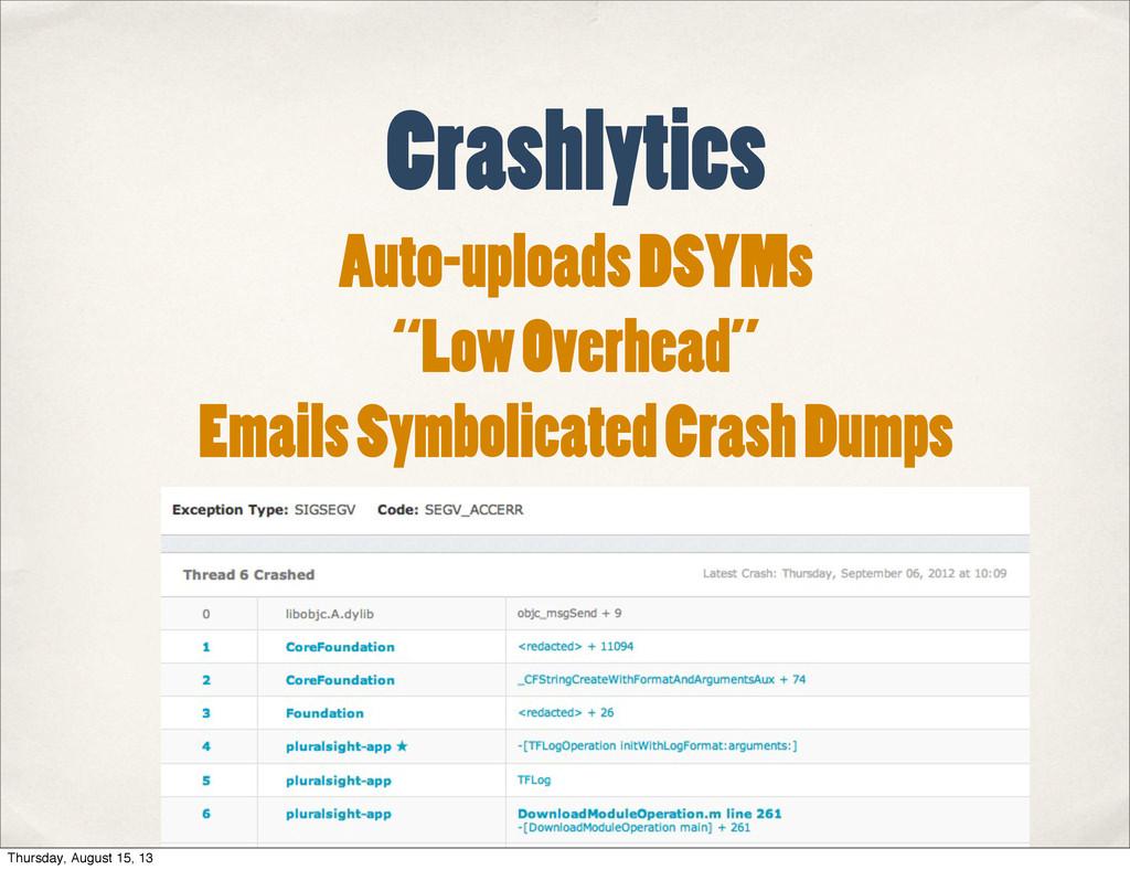 """Crashlytics Auto-uploads DSYMs """"Low Overhead"""" E..."""