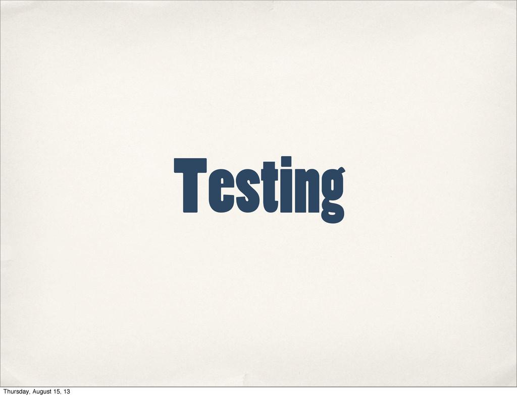 Testing Thursday, August 15, 13