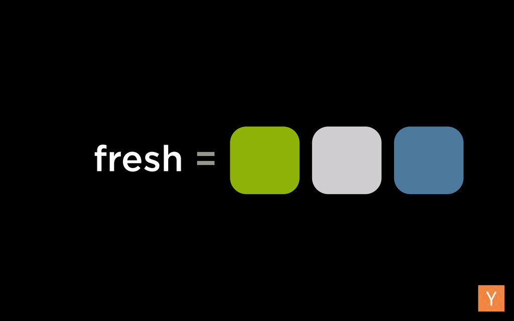 fresh =