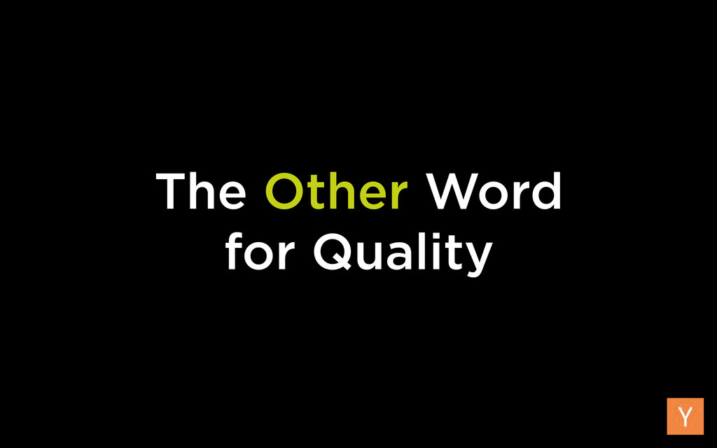The Other Word for Quality