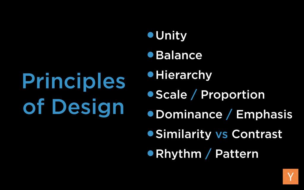Principles of Design •Unity •Balance •Hierarchy...