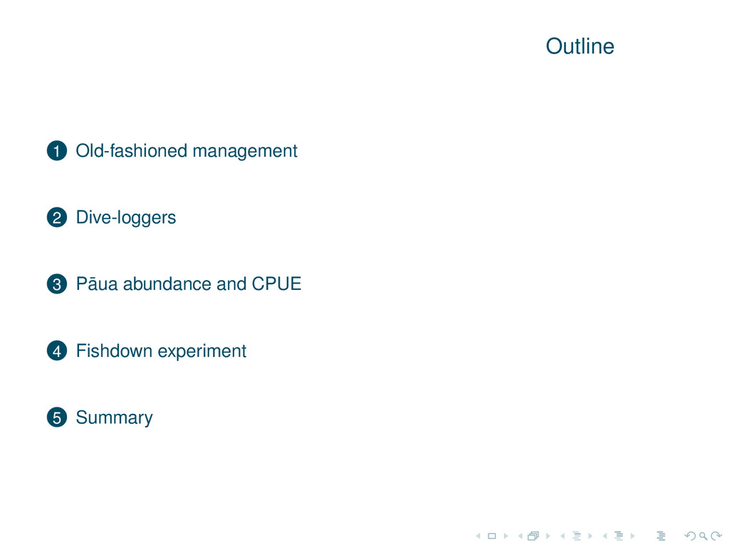 Outline 1 Old-fashioned management 2 Dive-logge...