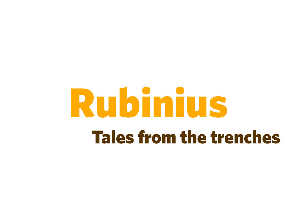 Rubinius Tales from the trenches