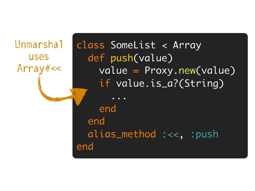 class SomeList < Array def push(value) value = ...