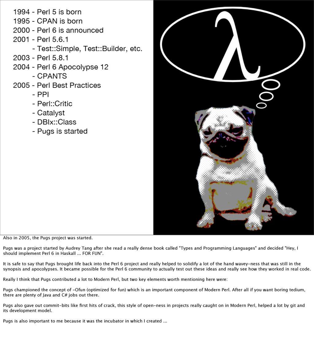 Also in 2005, the Pugs project was started. Pug...