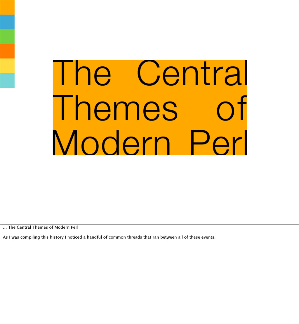 ... The Central Themes of Modern Perl As I was ...