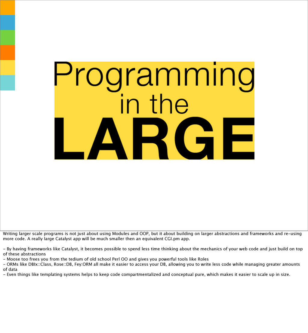 Writing larger scale programs is not just about...