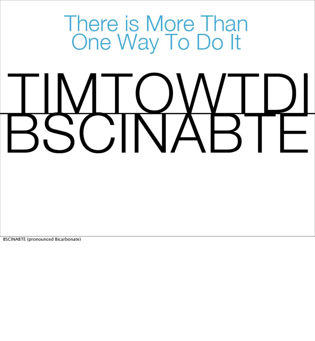 BSCINABTE (pronounced Bicarbonate)