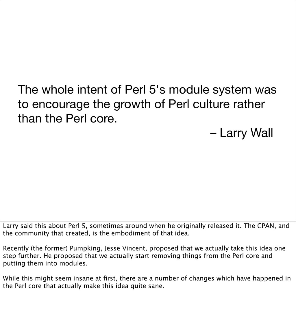 The whole intent of Perl 5's module system was ...