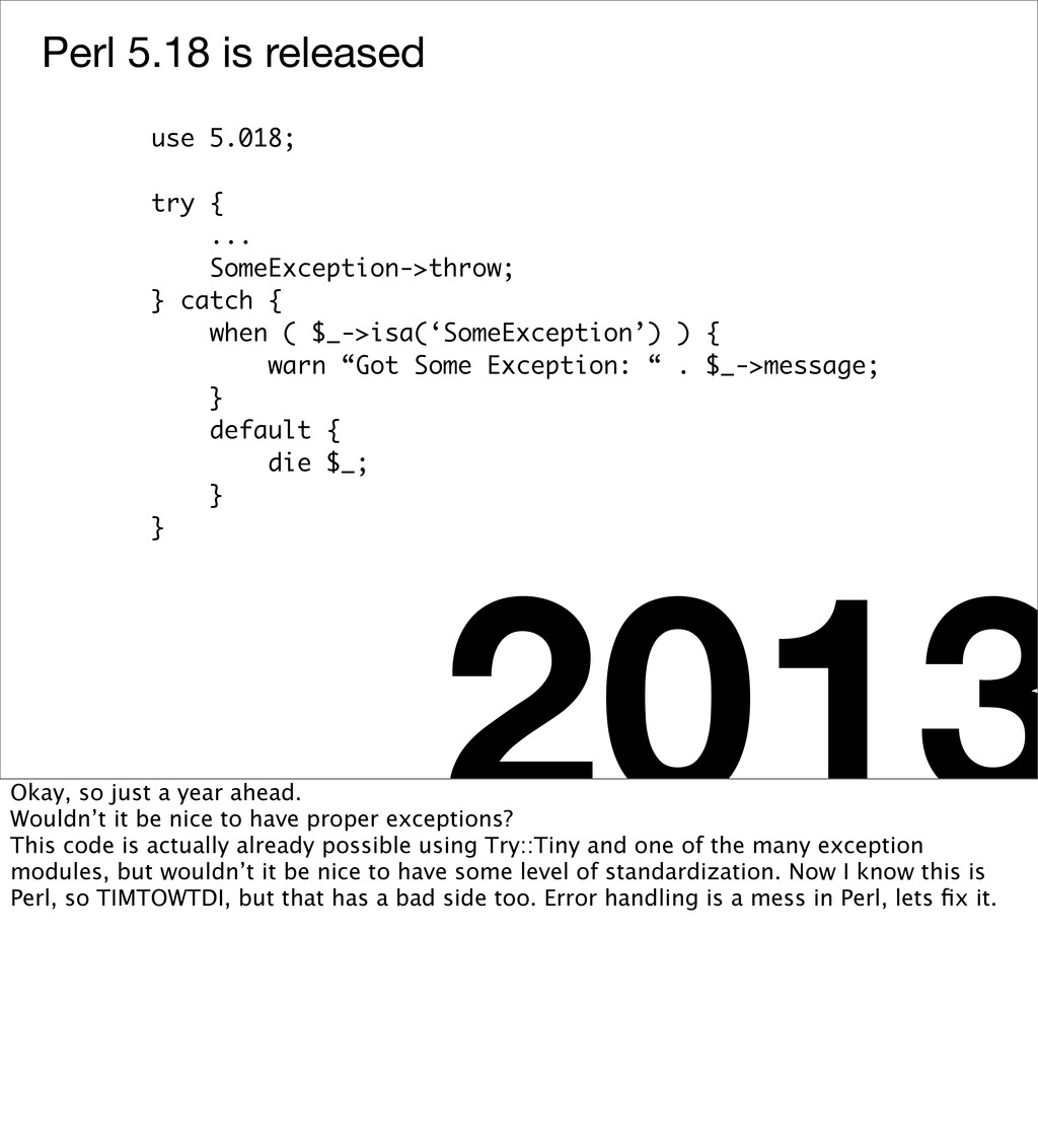 Perl 5.18 is released 2013 use 5.018; try { ......