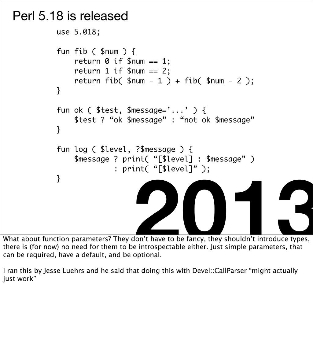 Perl 5.18 is released 2013 use 5.018; fun fib (...