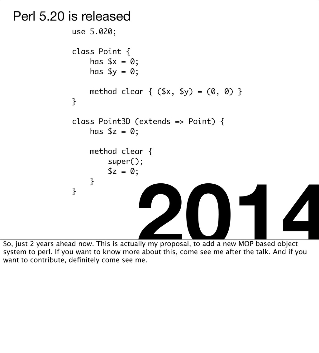 Perl 5.20 is released 2014 use 5.020; class Poi...