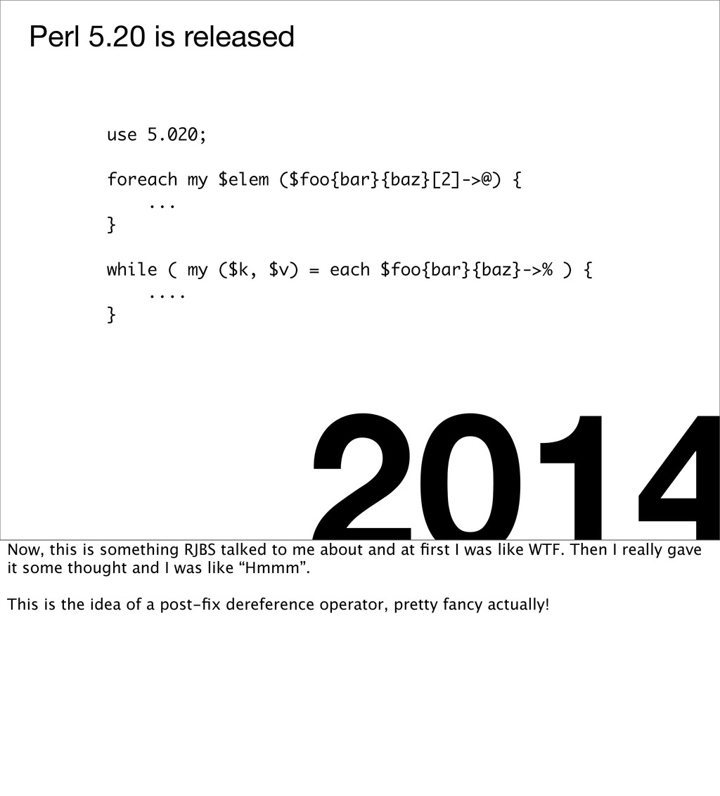 Perl 5.20 is released 2014 use 5.020; foreach m...
