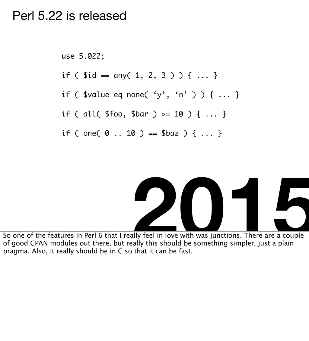 Perl 5.22 is released 2015 use 5.022; if ( $id ...