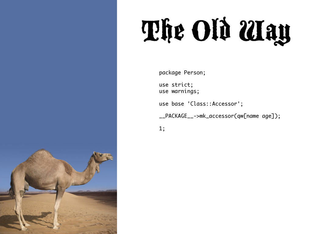 The Old Way   package Person; use strict; use...