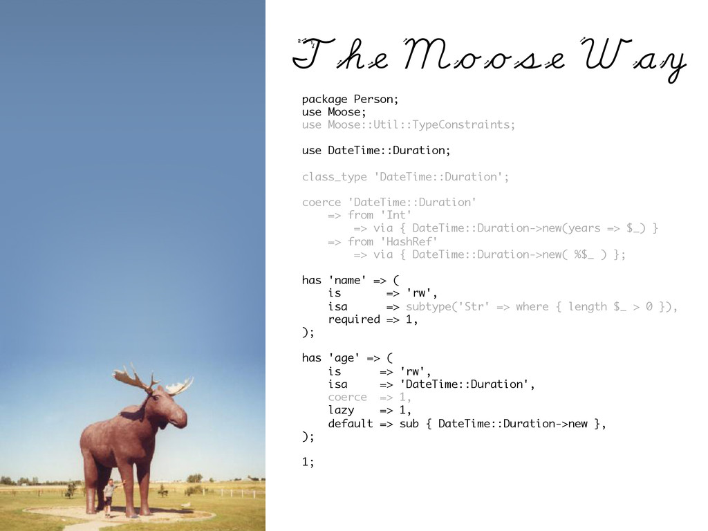 package Person; use Moose; use Moose::Util::Typ...