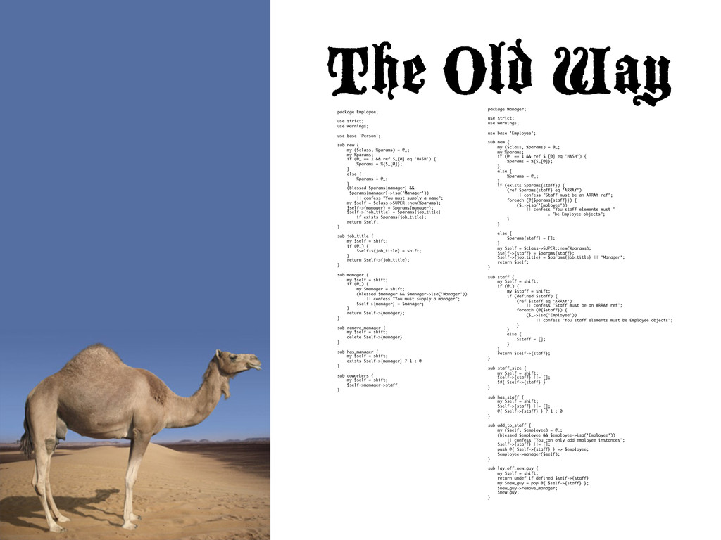 The Old Way   package Employee; use strict; u...