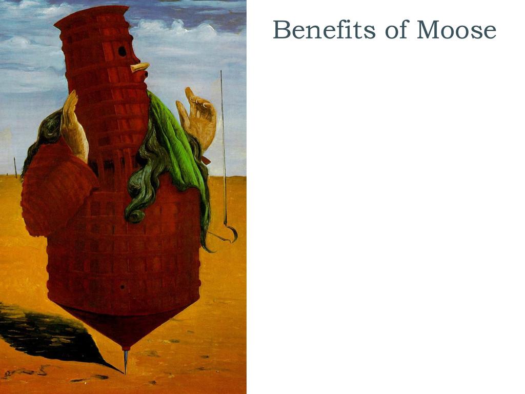 Benefits of Moose
