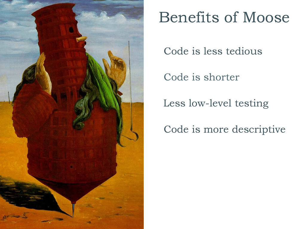Benefits of Moose Code is less tedious  Code ...