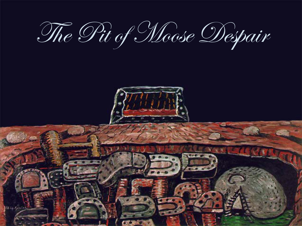 The Pit of Moose Despair