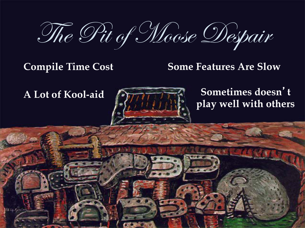 The Pit of Moose Despair  Compile Time Cost ...