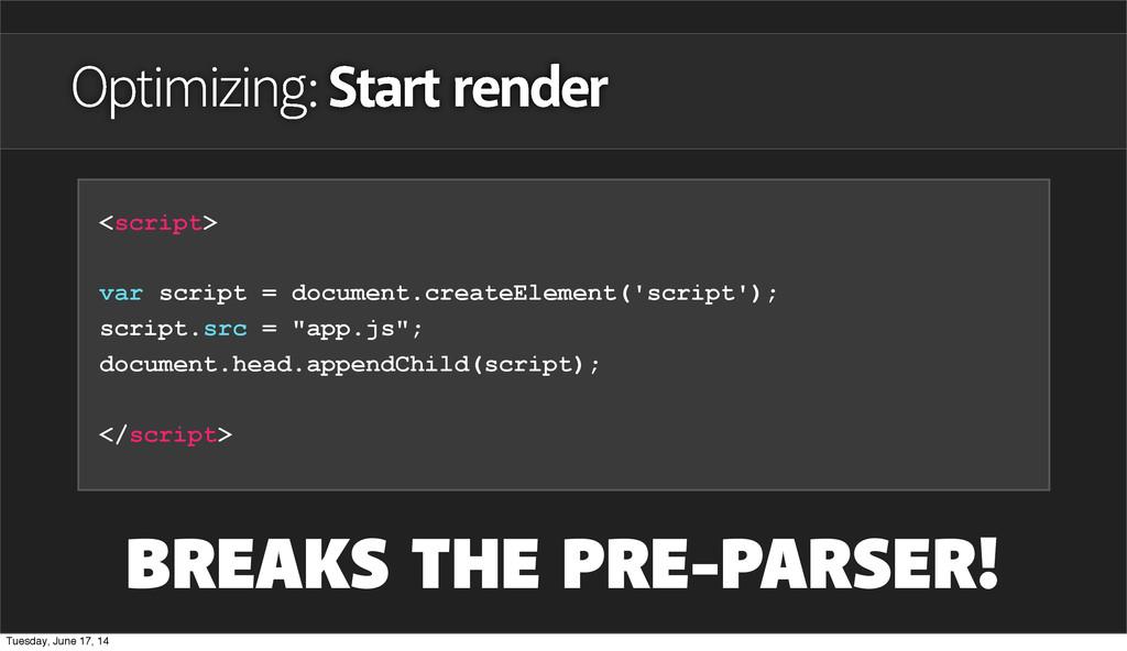 Optimizing: Start render <script> var script = ...