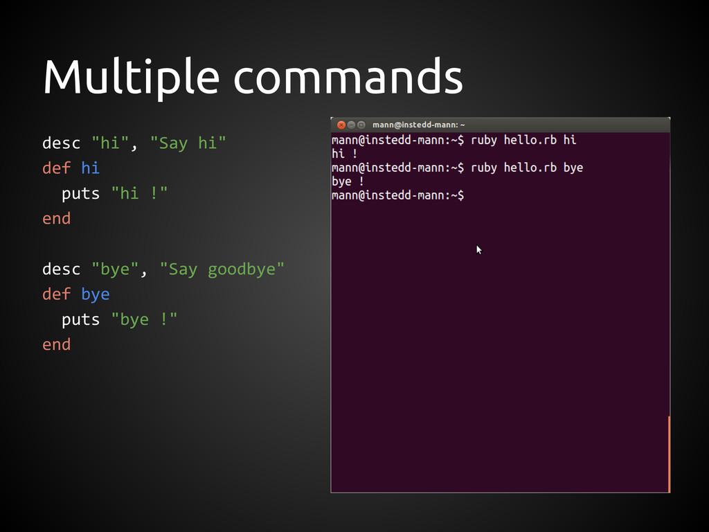 """Multiple commands desc """"hi"""", """"Say hi"""" def hi pu..."""