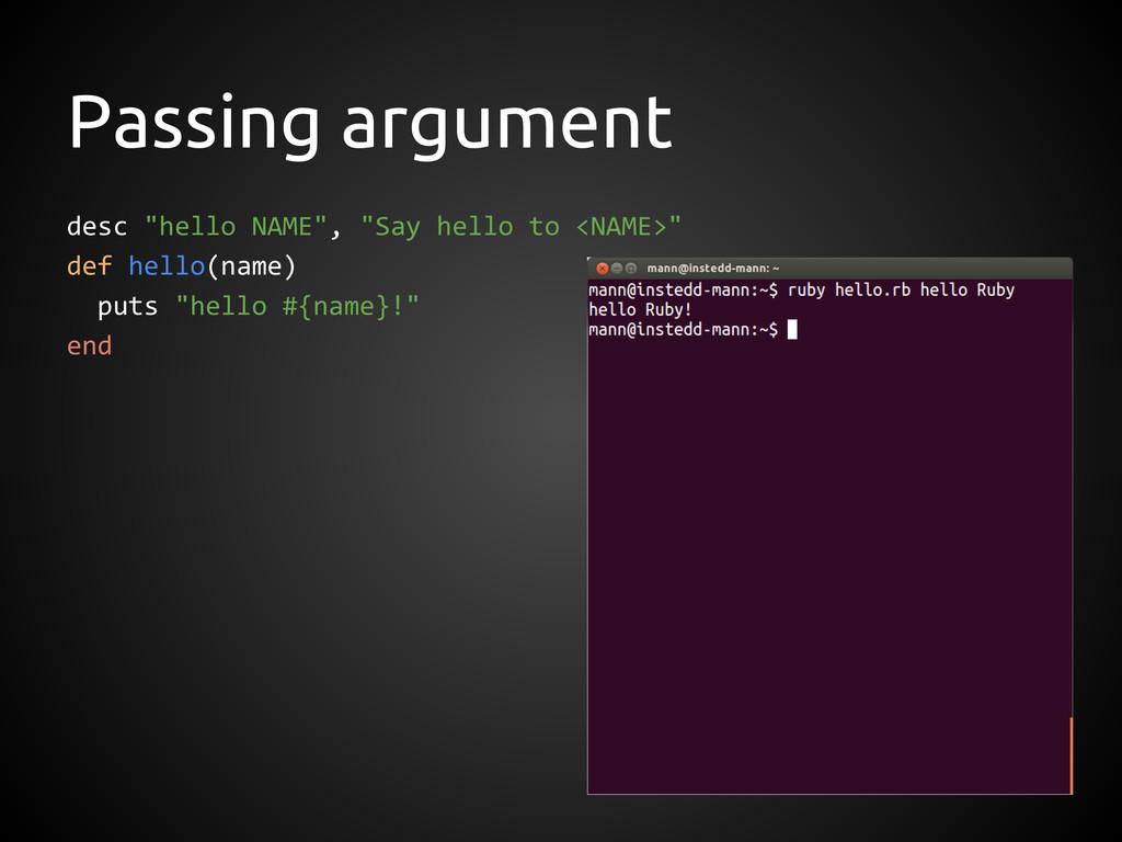 "Passing argument desc ""hello NAME"", ""Say hello ..."