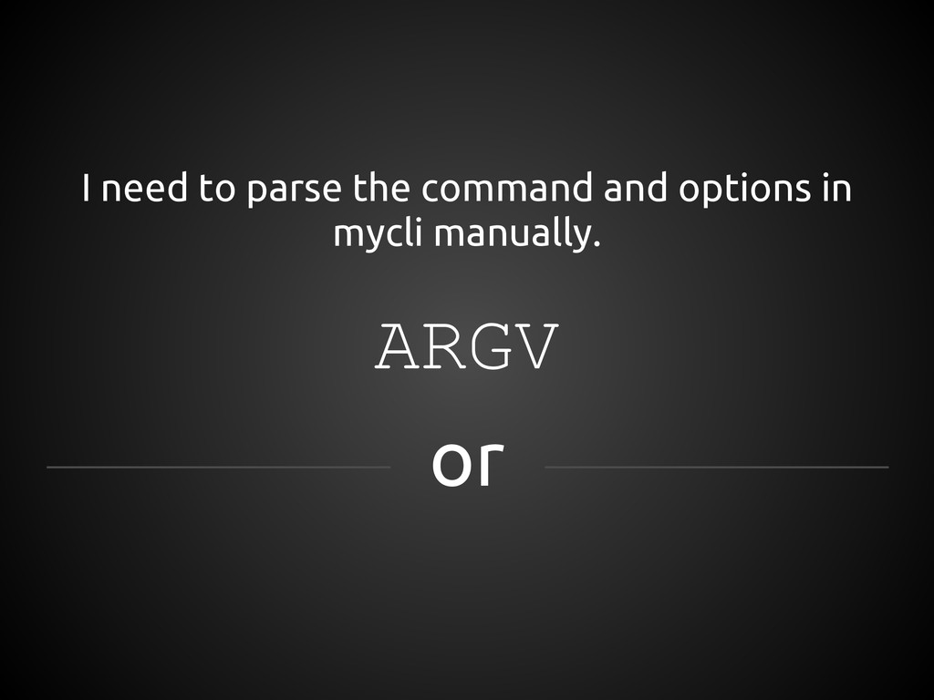 I need to parse the command and options in mycl...